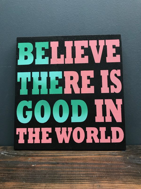 be the good quote on wood sign
