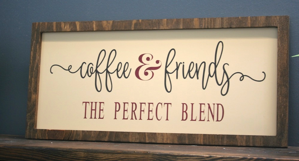 wood sign that says coffee and friends the perfect blend