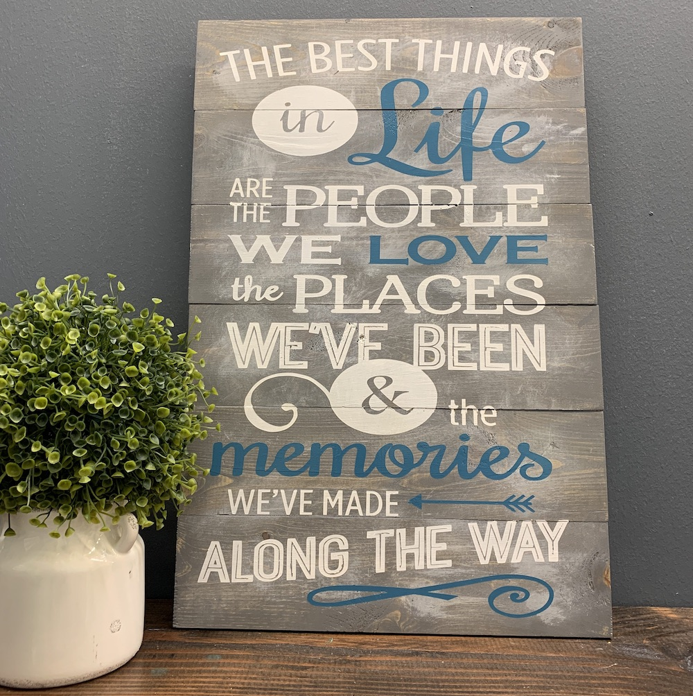 Wood sign with quote about making memories